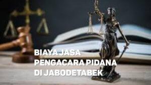 Biaya Jasa Pengacara Pidana di Cilandak Timur JAKARTA SELATAN