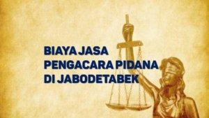 Biaya Jasa Pengacara Pidana di Jelambar Baru JAKARTA BARAT