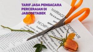 Berapa Tarif Jasa Pengacara Perceraian di Dukuh,JAKARTA TIMUR