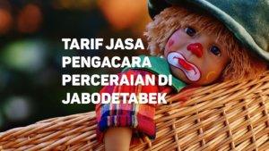 Berapa Tarif Jasa Pengacara Perceraian di Sumur Batu,JAKARTA PUSAT