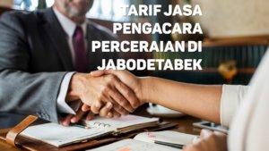 Berapa Tarif Jasa Pengacara Perceraian di Mekarjaya,DEPOK