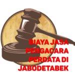 Biaya Jasa Pengacara Perdata di Cilangkap JAKARTA TIMUR