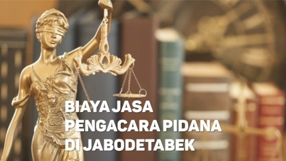 Biaya Jasa Pengacara Pidana di Kampung Baru JAKARTA TIMUR