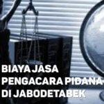 Biaya Jasa Pengacara Pidana di Pisangan Baru JAKARTA TIMUR