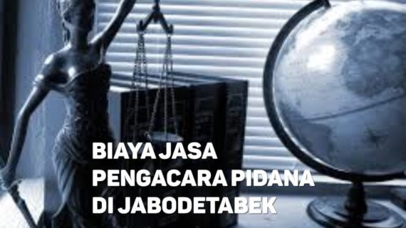 Biaya Jasa Pengacara Pidana di Sukabumi Utara JAKARTA BARAT