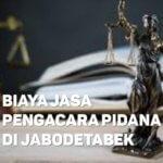 Biaya Jasa Pengacara Pidana di Grogol JAKARTA BARAT