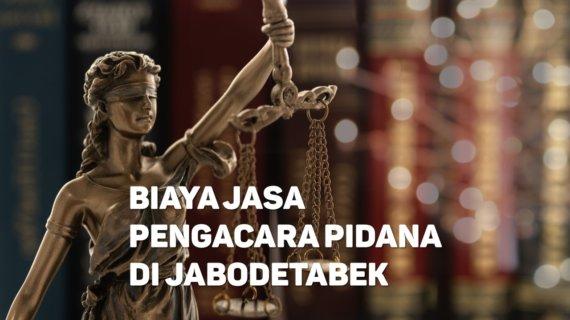 Biaya Jasa Pengacara Pidana di Kampung Tengah JAKARTA TIMUR