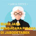 Biaya Jasa Pengacara Pidana di Cempaka Putih Barat JAKARTA PUSAT