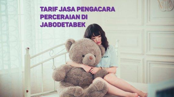 Berapa Tarif Jasa Pengacara Perceraian di Srengseng Sawah,JAKARTA SELATAN
