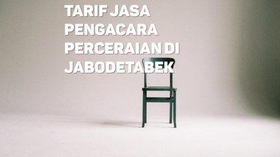 Berapa Tarif Jasa Pengacara Perceraian di Rawamangun,JAKARTA TIMUR