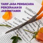 Berapa Tarif Jasa Pengacara Perceraian di Harapan Jaya,BEKASI