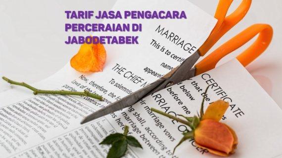Berapa Tarif Jasa Pengacara Perceraian di Gandaria Selatan,JAKARTA SELATAN
