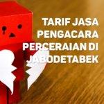 Berapa Tarif Jasa Pengacara Perceraian di Karet,JAKARTA SELATAN