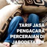 Berapa Tarif Jasa Pengacara Perceraian di Kramat Jati,JAKARTA TIMUR