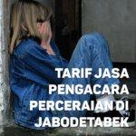 Berapa Tarif Jasa Pengacara Perceraian di Kebon Kosong,JAKARTA PUSAT