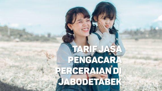 Berapa Tarif Jasa Pengacara Perceraian di Sukabumi Selatan,JAKARTA BARAT