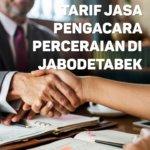 Berapa Tarif Jasa Pengacara Perceraian di Kalisari,JAKARTA TIMUR