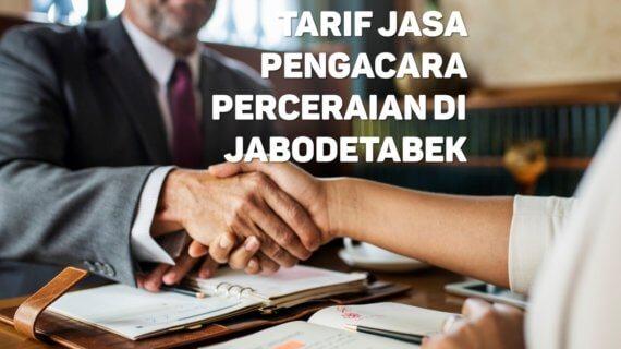 Berapa Tarif Jasa Pengacara Perceraian di Serua Indah,TANGERANG SELATAN